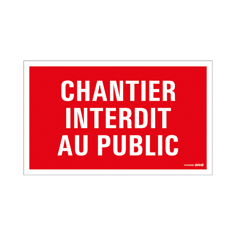 Bord 330x200 mm - Chantier interdit au public