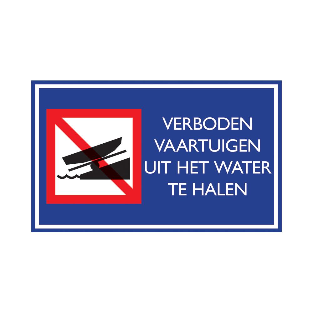 Nautic verboden vaartuigen uit het water te halen - Bord 33x20cm